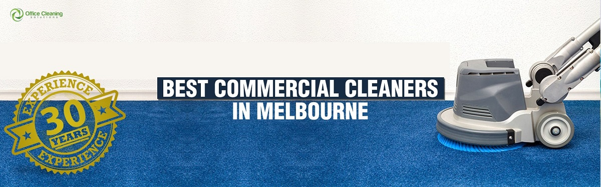 Best Commercial Cleaners in Melbourne